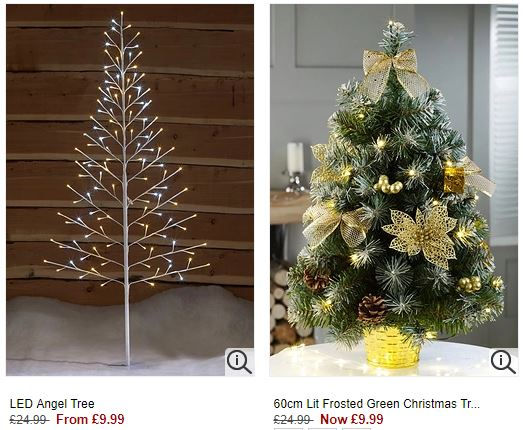 Here's just a few examples (there's about 60 different ones to choose from) - Pre-Lit & LED Fibre Optic CHRISTMAS TREES From £9.99 At STUDIO
