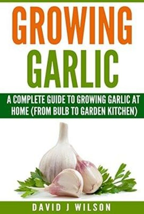AMAZON - Kindle - Growing Garlic: (From Bulb to Garden Kitchen)
