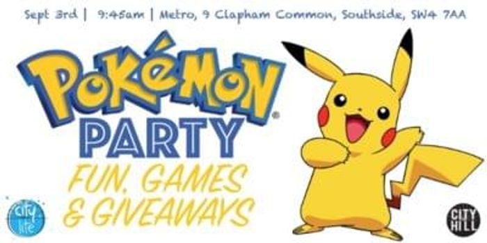 FREE EVENT CityLite - Kids Pokemon Party at Clapham 3rd Sep