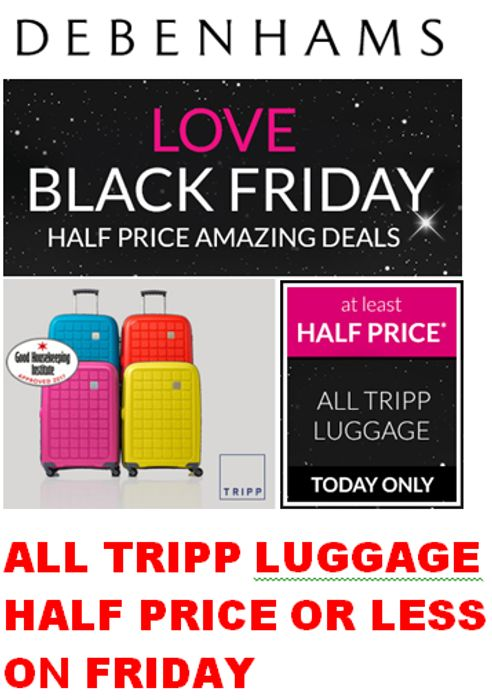 All Tripp Luggage 1/2 Price or Less on Black Friday. BARGAINS!
