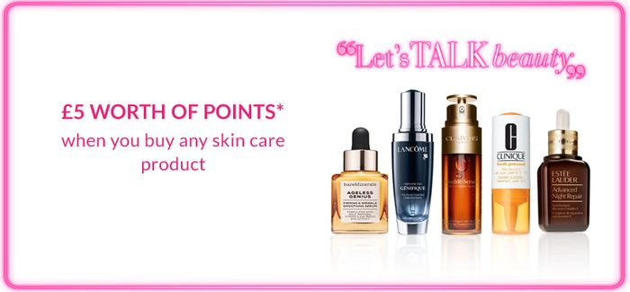 £5 of Points with Any Skin Care Product at Debenhams.