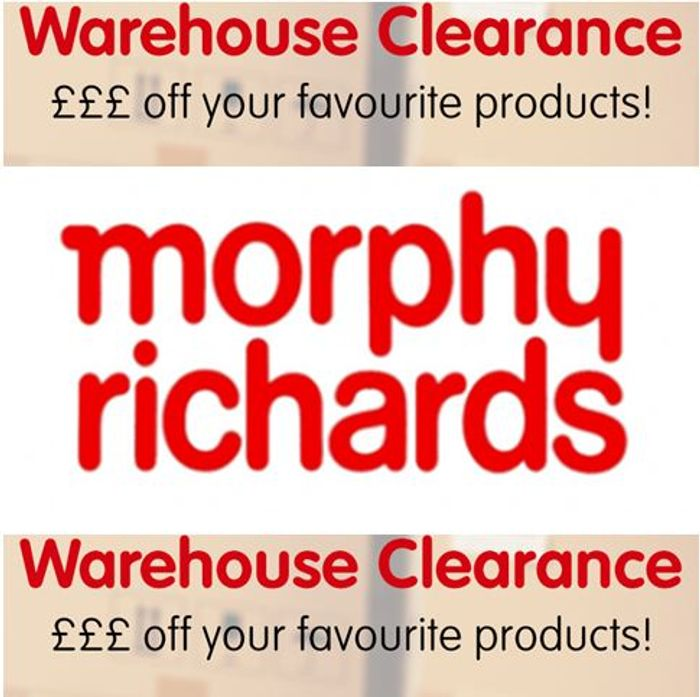 HUGE DISCOUNTS plus MORE off CODE Morphy Richards Warehouse Clearance!