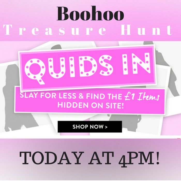 Boohoo £1 Treasure Hunt is LIVE NOW! (See Post Details)