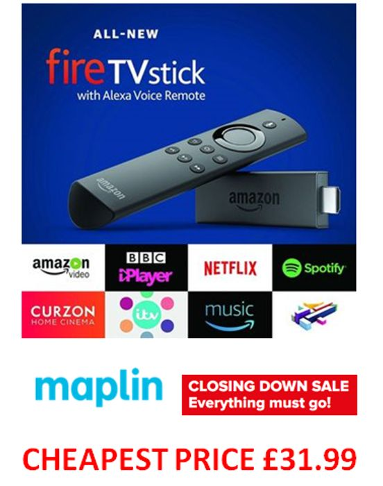Cheapest UK Price for Amazon Fire TV Stick? £31.99 in Maplin's Closing down Sale