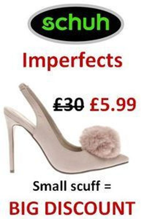 Schuh Imperfects. Where Small Scuff = BIG DISCOUNT!