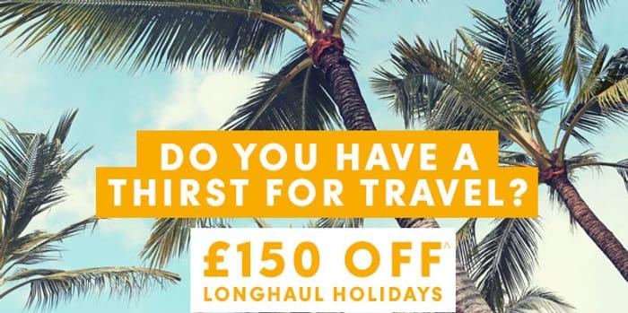 £150 off Long Haul Holidays