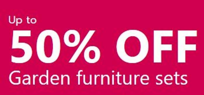 £50 off or 50% off Garden Furniture Sets Wyevale Garden Centre