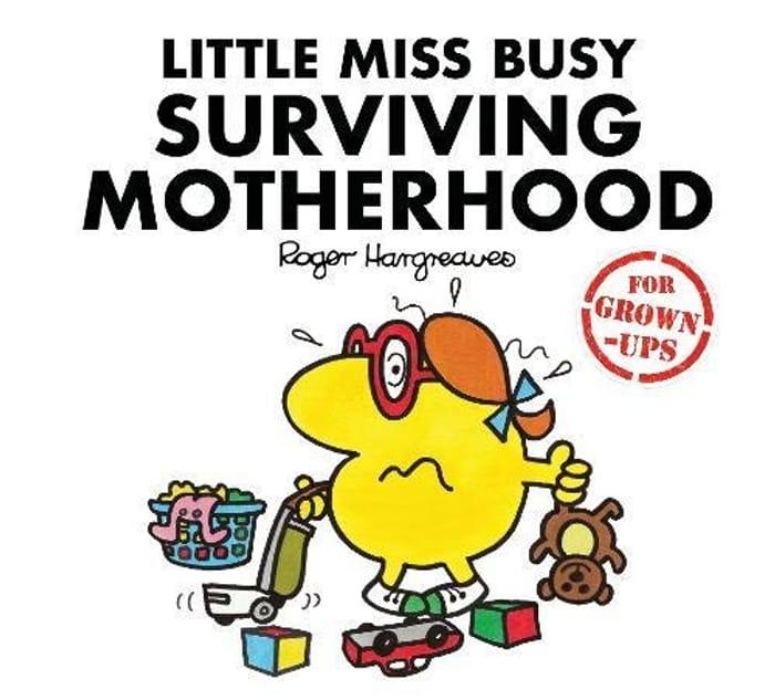 Little Miss Busy Surviving Motherhood (Mr. Men for Grown-Ups) Hardcover