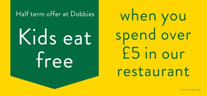 Dobbies | Kids Eat Free This Half Term