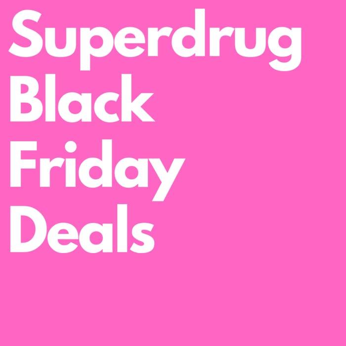 Superdrug Black Friday Deals (Health & Beautycard Members)