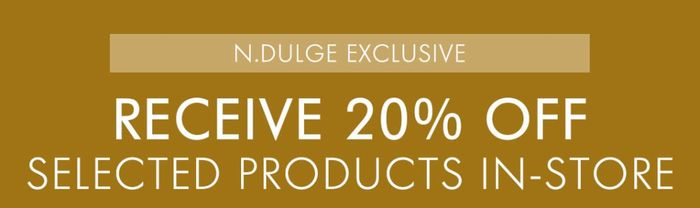 Receive 20% off Selected Products In-Store