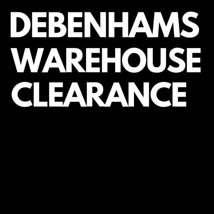 Debenhams Warehouse Clearance - Lots of Bargains!