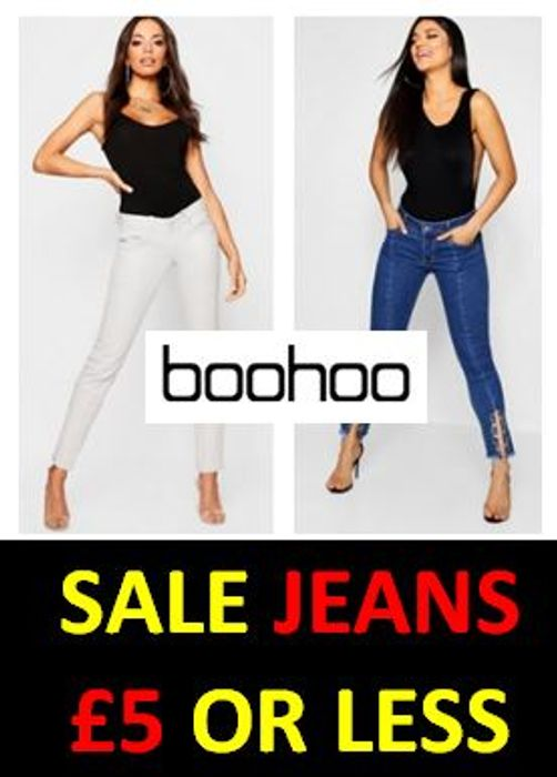 JEANS £5 or LESS at Boohoo