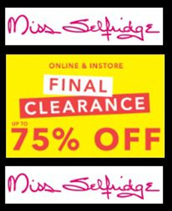 FINAL CLEARANCE is LIVE NOW at MISS SELFRIDGE !