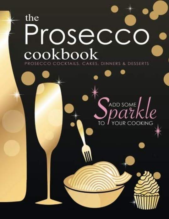 Ideal for Valentine's! the Prosecco Cookbook