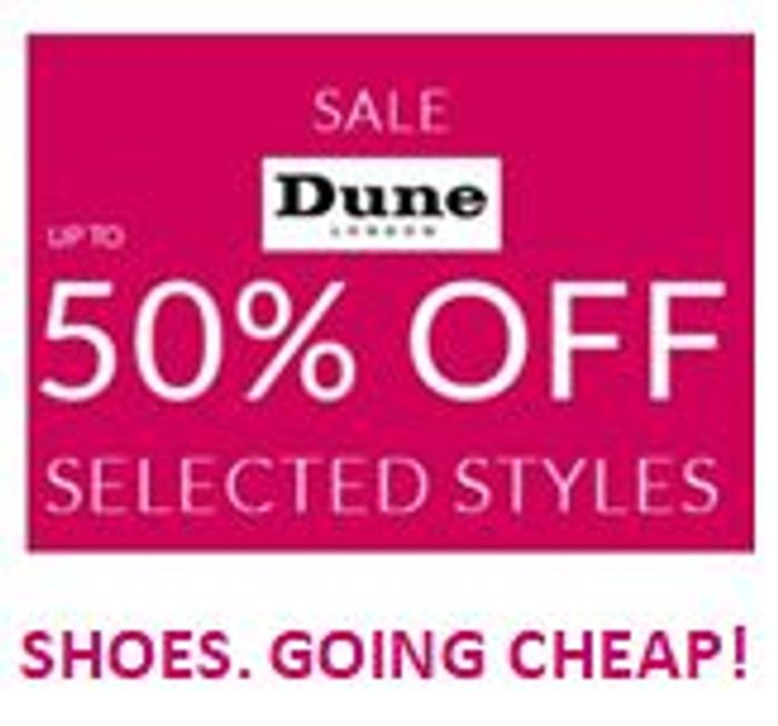 LOVE SHOES? Bargain Price Shoes? Up to 50% OFF now in the DUNE SALE