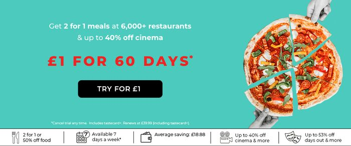 Try Tastecard Trial £1.00 / 60 Days 2For1 Meals up to 40% off Cinema & More!