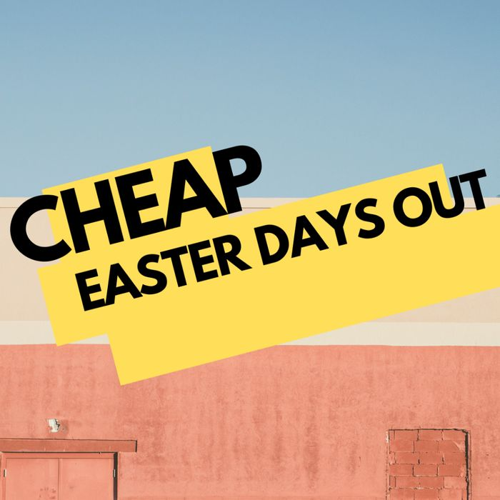 Cheap Ideas for Easter Days out (Kids, Adults & Family)