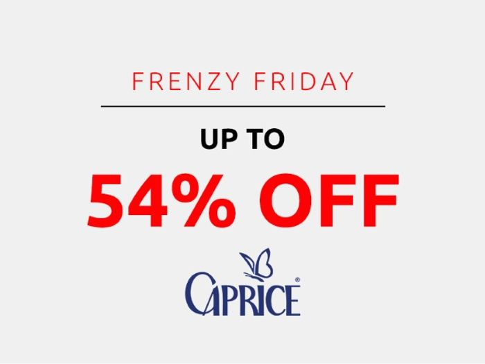 Save up to 54% on Caprice | Frenzy Friday