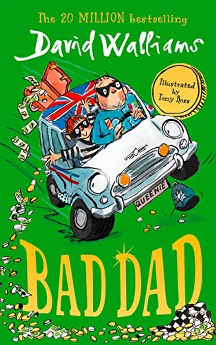 Bad Dad: Laugh-out-Loud Funny New Childrens Book by Author David Walliams
