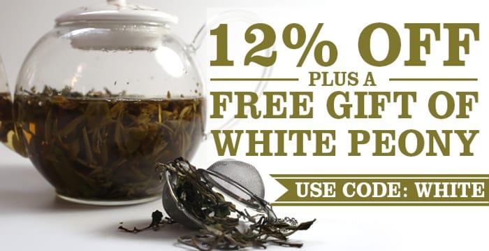 Get 12% off + White Peony Tea FREE Gift