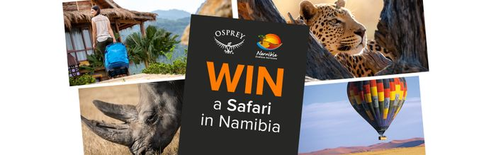 Win a 12 day Safari for 2 in Namibia and an Osprey bundle worth over £6,000!