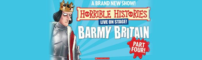 Horrible Histories - Barmy Britain - Part 4 at the Apollo Theatre, up to 42% Off