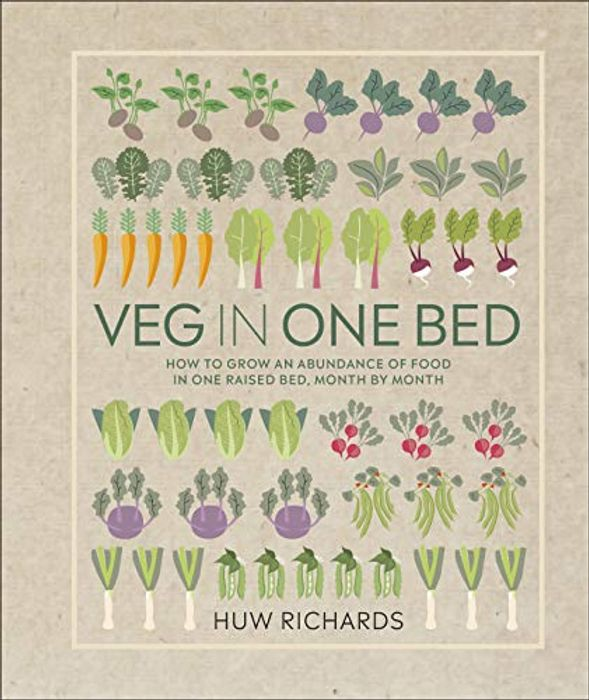 Veg in One Bed: How to Grow an Abundance of Food - Month by Month