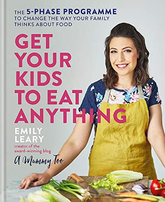 Get Your Kids to Eat Anything - Fussy Eating Kids Cookbook 5 Step-Programme