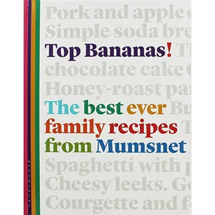 Top Bananas - the Best Ever Family Recipes from Mumsnet
