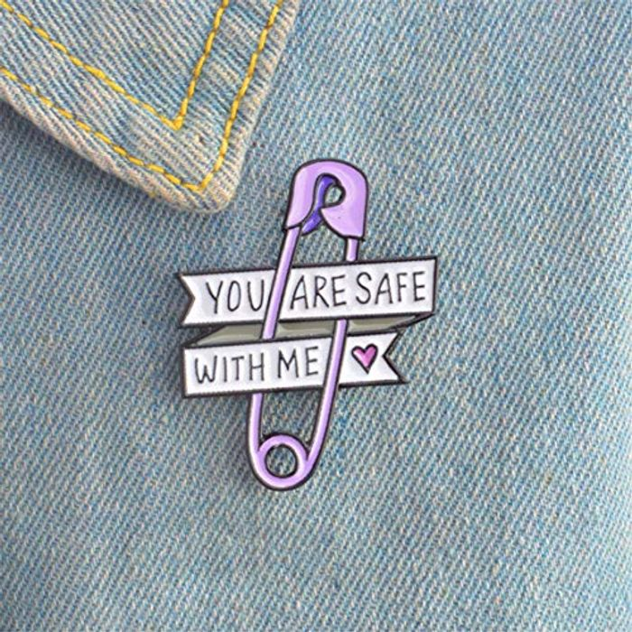 You Are Safe with Me Enamel Badge FREE DELIVERY