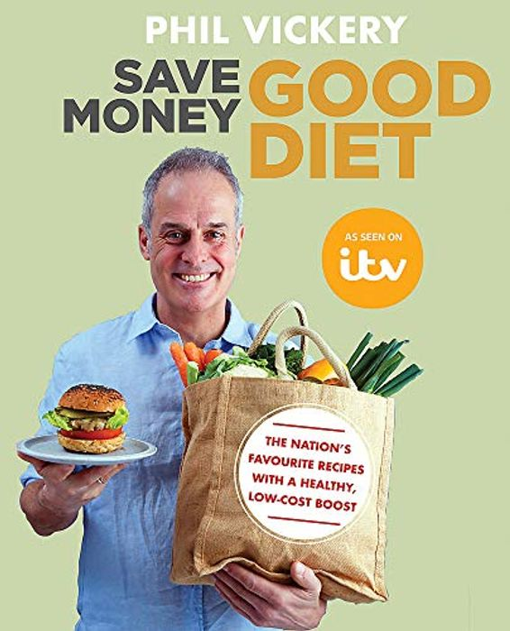 Save Money Good Diet: The Nations Favourite Recipes with a Healthy,Low Cost