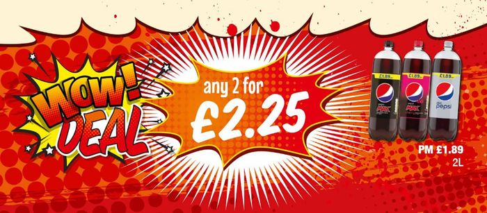Special Offer 2Lt Pepsi Max/Pepsi Max Cherry/Diet Pepsi Any 2 for £2.25