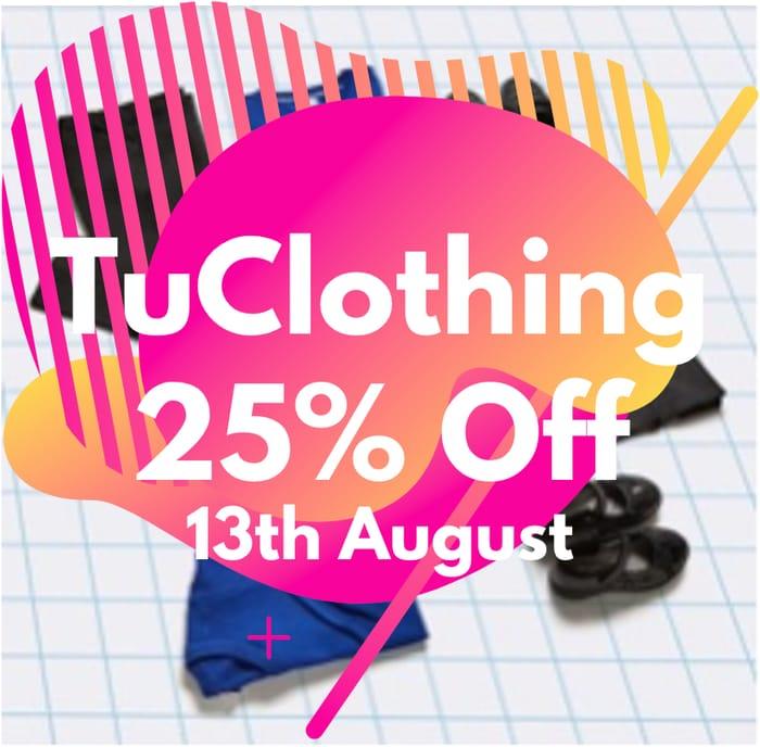 TU Clothing 25% off EVERYTHING Inc School Uniform