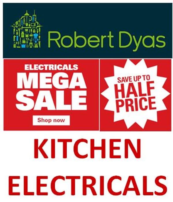 KITCHEN ELECTRICALS - Mega Sale at Robert Dyas