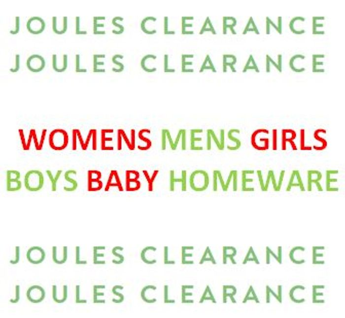 Joules CLEARANCE - 30% 40% 50% 60% OFF