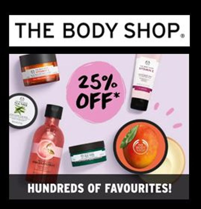 25% OFF at The Body Shop - HUNDREDS OF FAVOURITES