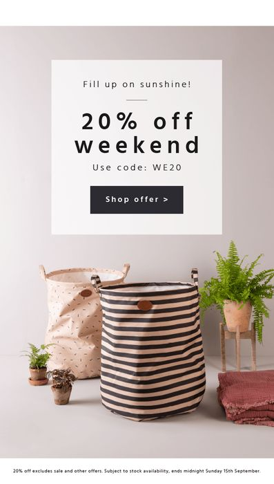 20% off This Weekend. Excludes Sale and Other Offers.