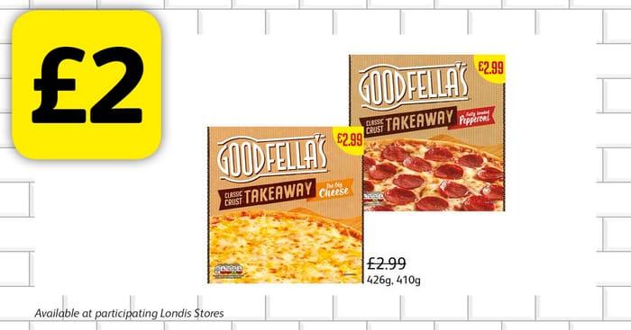 Goodfella's Takeaway Pizzas at £2 Each