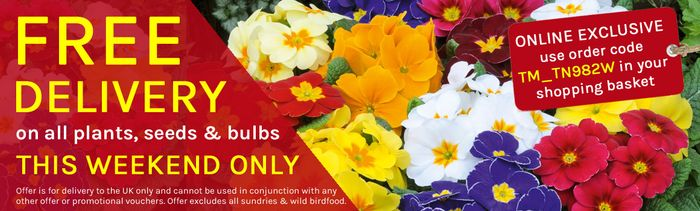 *THIS WEEKEND ONLY* Free Delivery on All Plants , Bulbs and Seeds