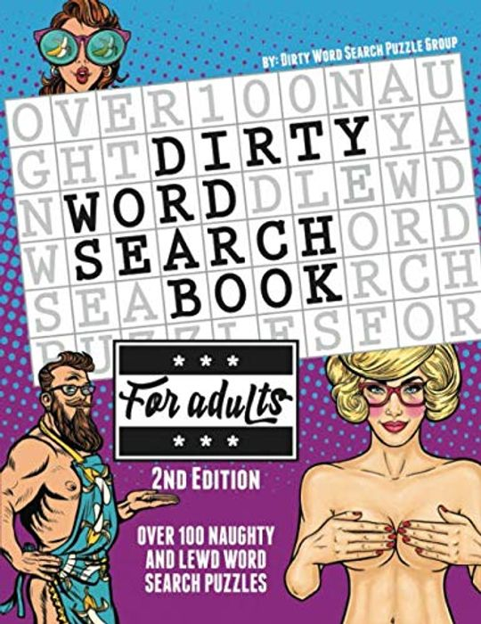 The Dirty Word Search Book for Adults - 2nd Edition: Over 100 Hysterical,