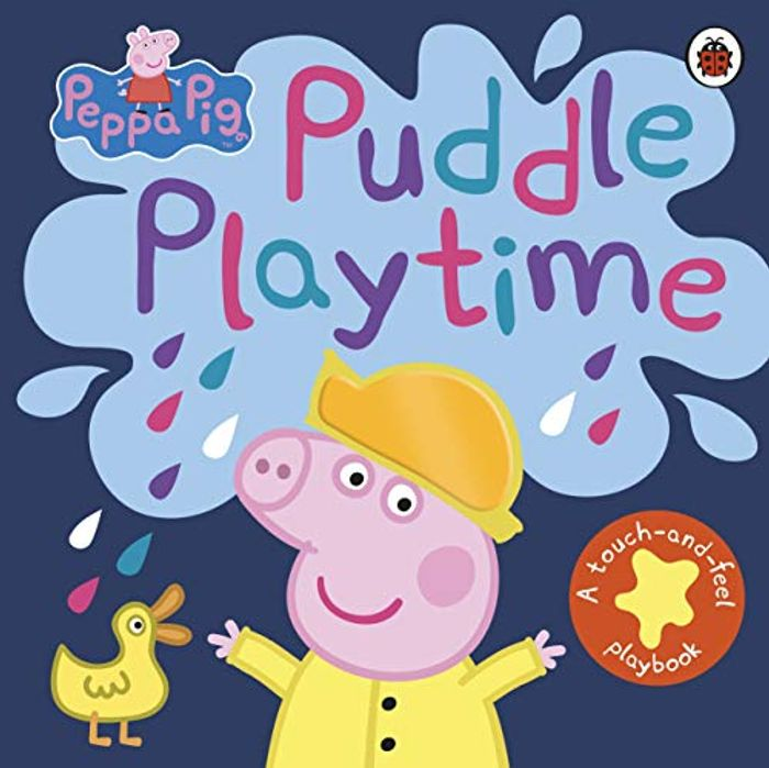 Peppa Pig: Puddle Playtime: A Touch-and-Feel Playbook - Save £4!