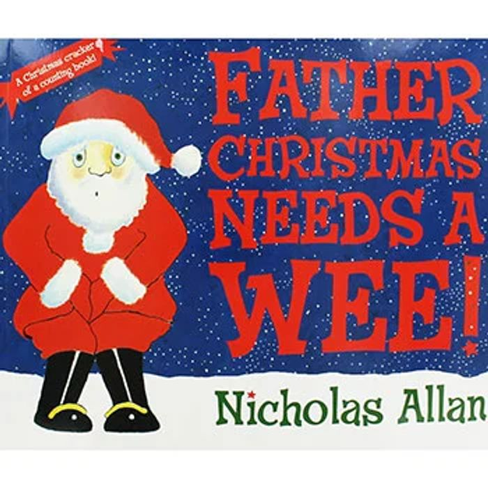 Father Christmas Needs a Wee - Nicholas Allan Paperback