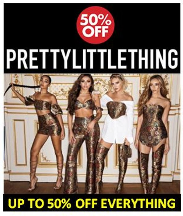 Up to 50% off EVERYTHING at Pretty Little Thing