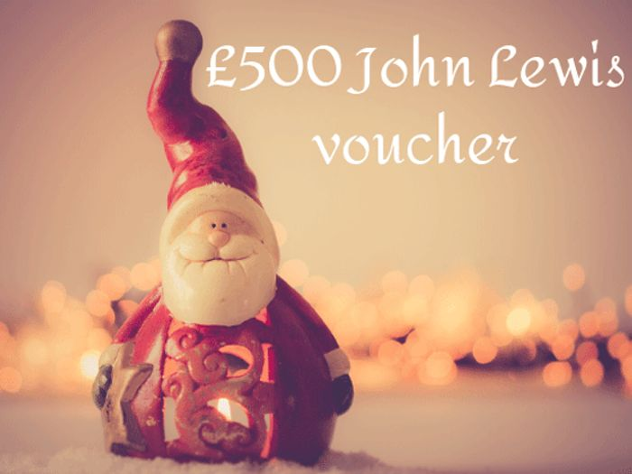 WIN a £500 JOHN LEWIS VOUCHER. Unlimited Entries