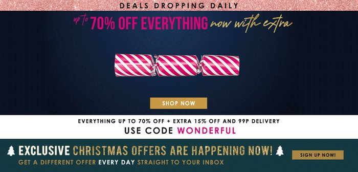 Everything up to 70% Off+extra 15% off and 99p Delivery