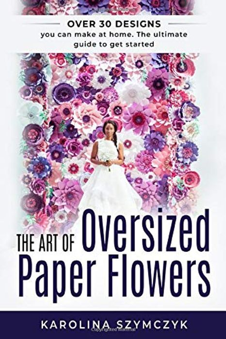 Cheap The Art of Oversized Paper Flowers Book, Only £19.99!