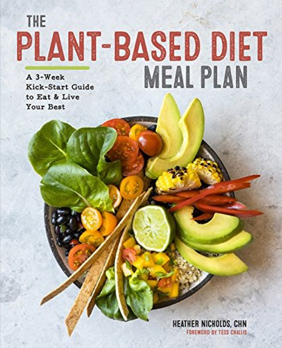 The Plant-Based Diet Meal Plan:
