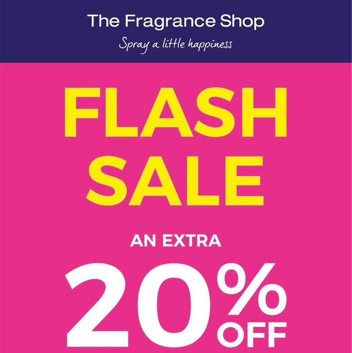 The Fragrance Shop Flash Sale Tomorrow 12-3pm 20% off All Sale Items in Store