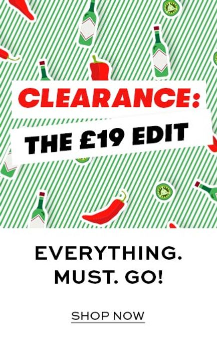 £19 Clearance - All footwear and accessories are just £19!